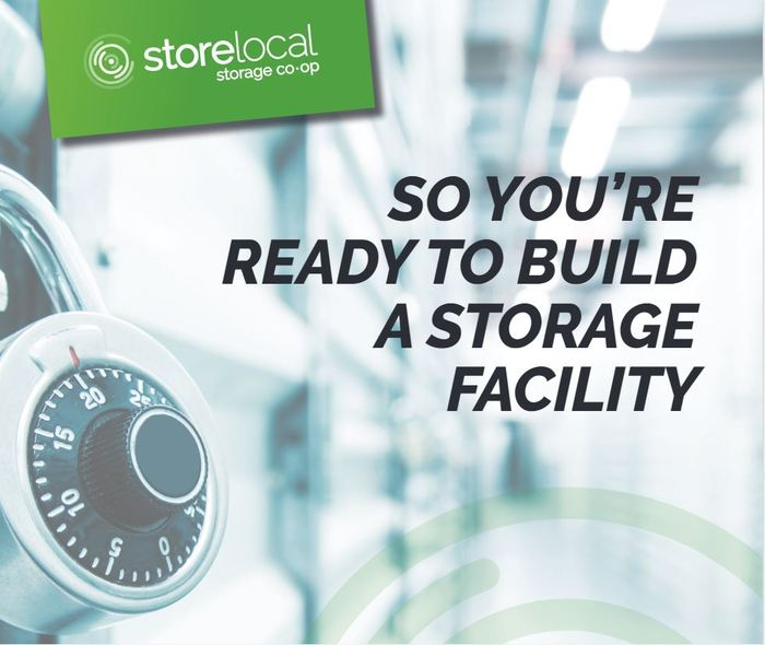 SO YOU'RE READY TO BUILD A STORAGE FACILITY